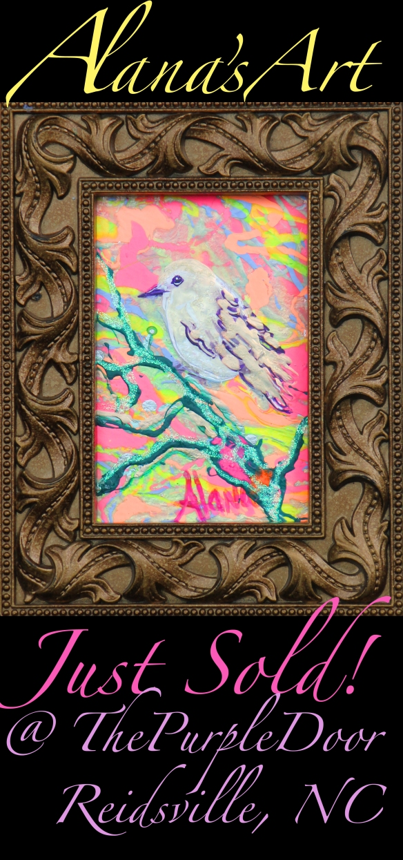 Just Sold Pink Glitter Bird. Copyright 2012. All Rights Reserved. Call Alana for Prints! USA 910 232 5427. Email: whatfaux@aol.com