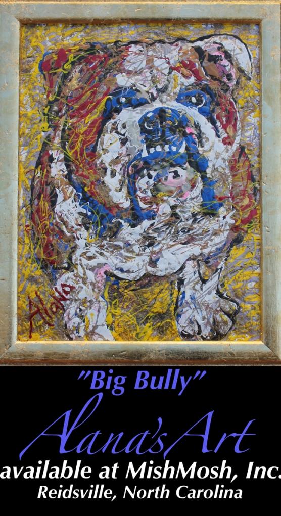 BigBullyBullDogMishMosh,Inc